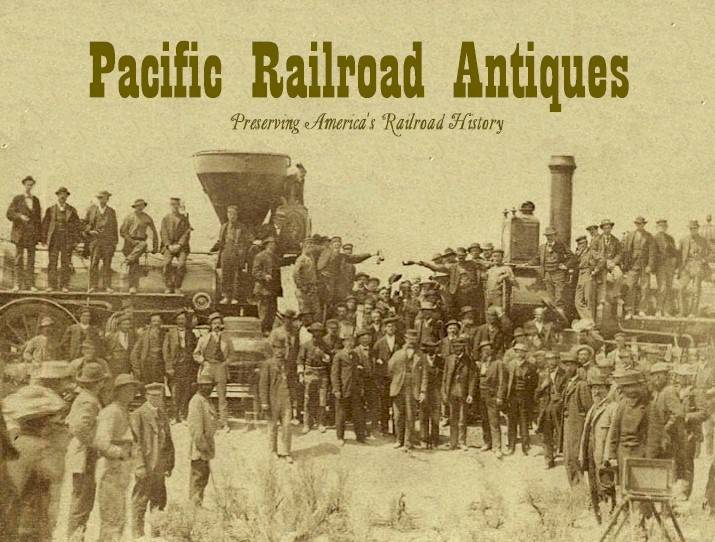 Pacific Railroad Antiques, where Railrodiana from America's railroads is bought, sold, and traded.